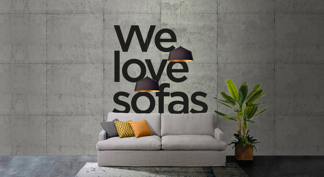 We love sofas